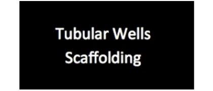 Tubular Wells Scaffolding