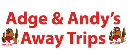 Adge & Andy Away Trips