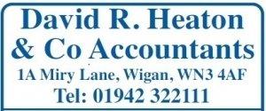 David R. Heaton & Co Accountants, 1A Miry Lane, Wigan. WN3 4AF Tel: 01942 322111