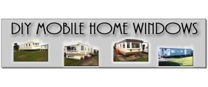 DIY Mobile Home Windows
