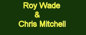 Roy Wade & Chris Mitchell