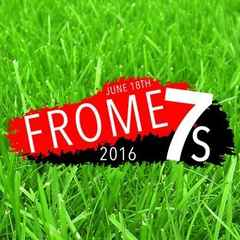 Frome 7's - June 18th 2016