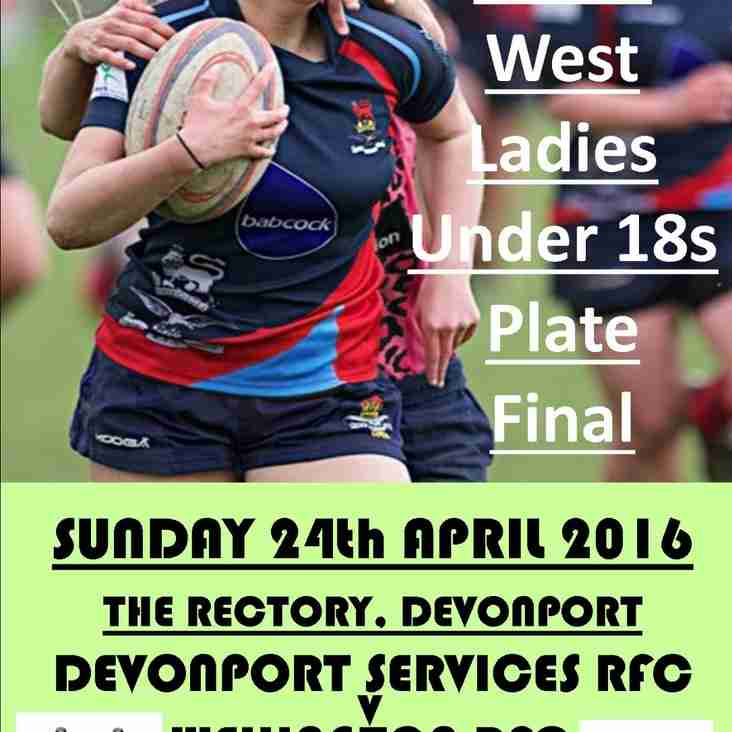 SW under 18s ladies plate final at The Rectory, 24th April at 15:00