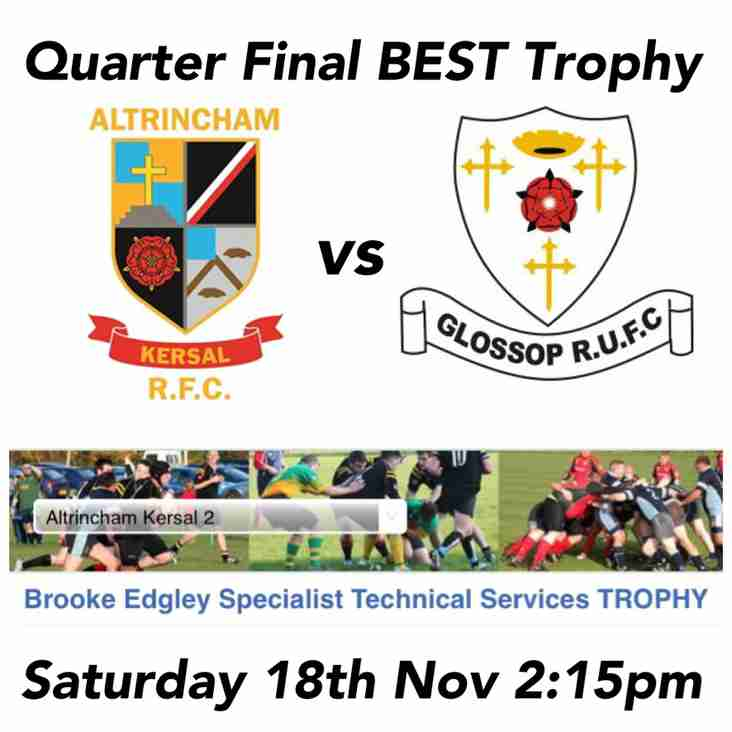 Quarter Final BEST Trophy Sat 18th Nov