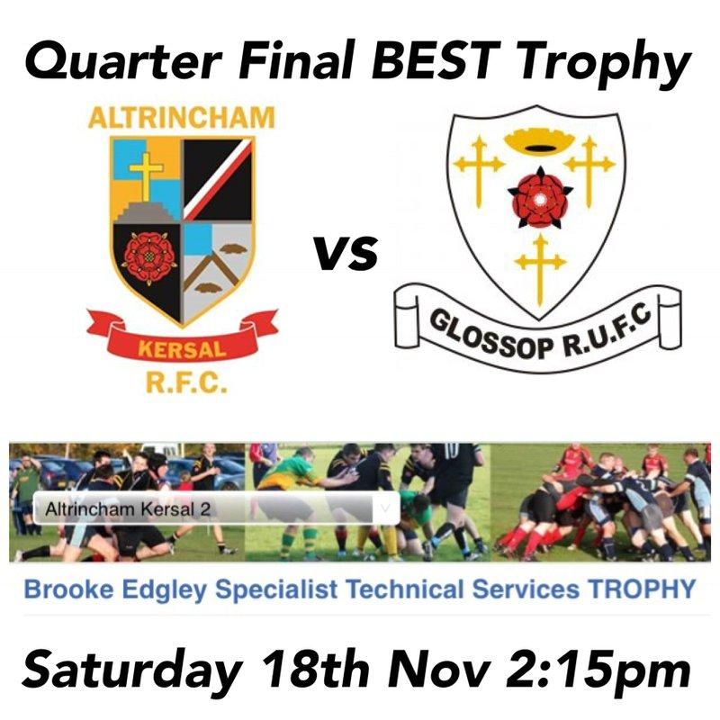 Quarter Final BEST Trophy Sat 18th Nov