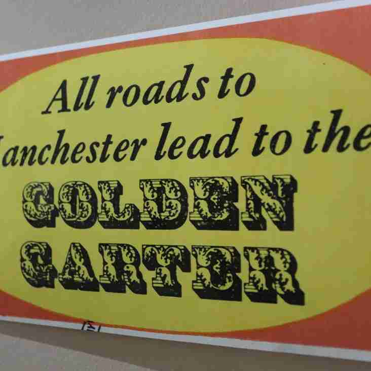 All roads to Manchester lead to The Golden Garter!!