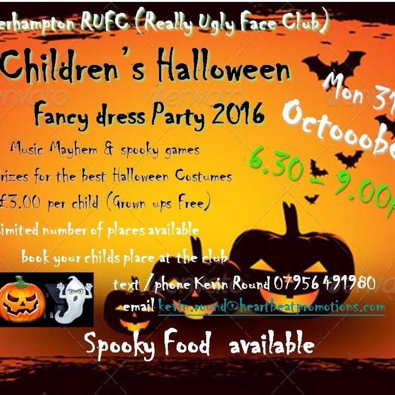 MON  31st OCTOBER CHILDREN`S HALLOWEEN FANCY DRESS PARTY 6.30 - 9pm