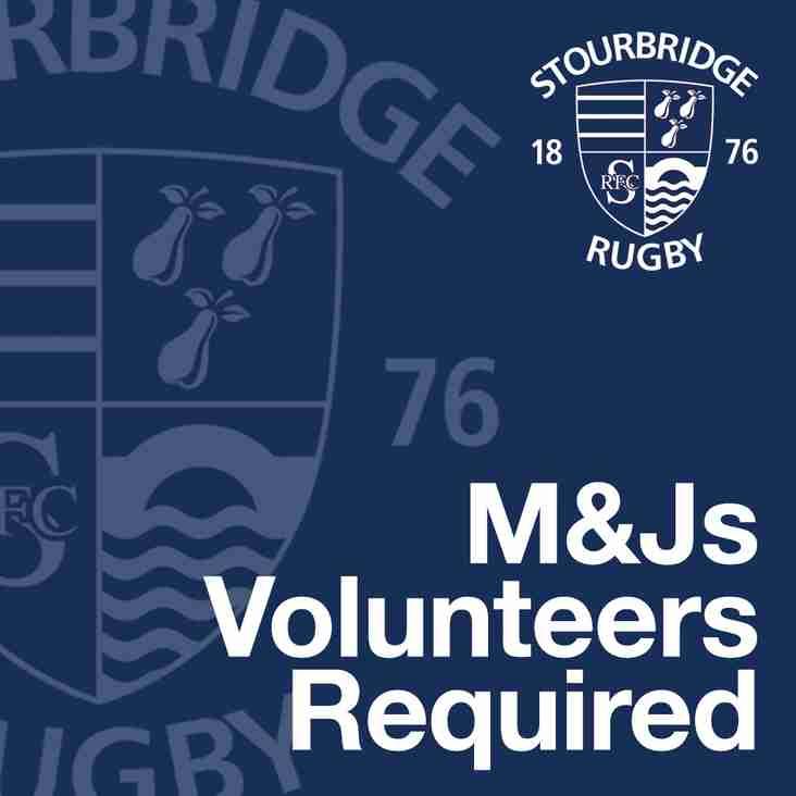 M&Js Volunteers Required