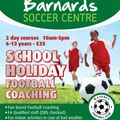Barnard's Soccer Centre School Holiday Courses