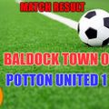 BALDOCK TOWN 0 POTTON UNITED 1 (HT 0-0)