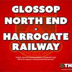 Next Match: Glossop North End v Harrogate Railway
