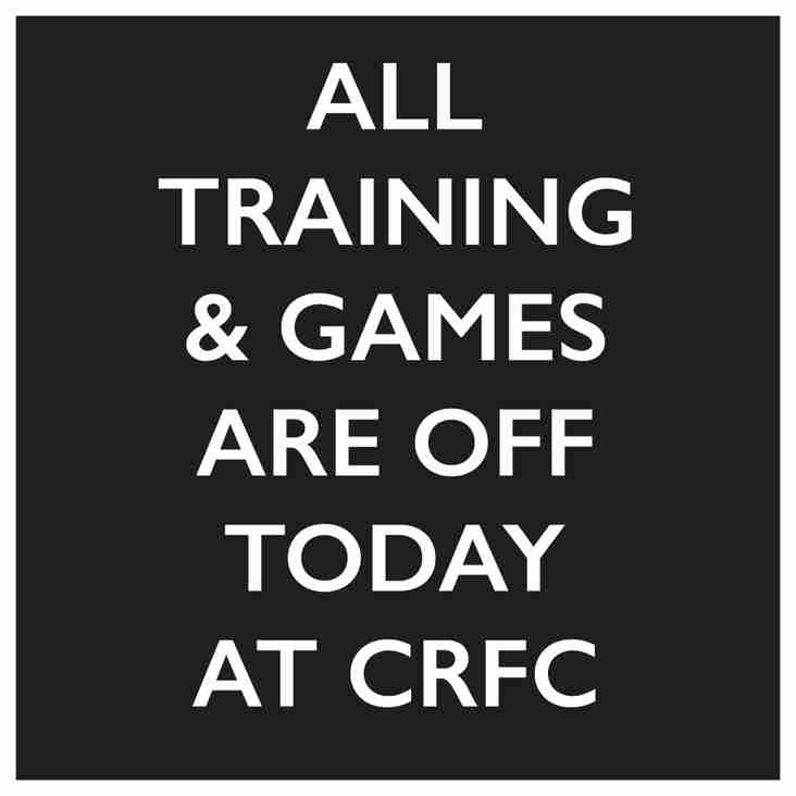 All matches and training cancelled today