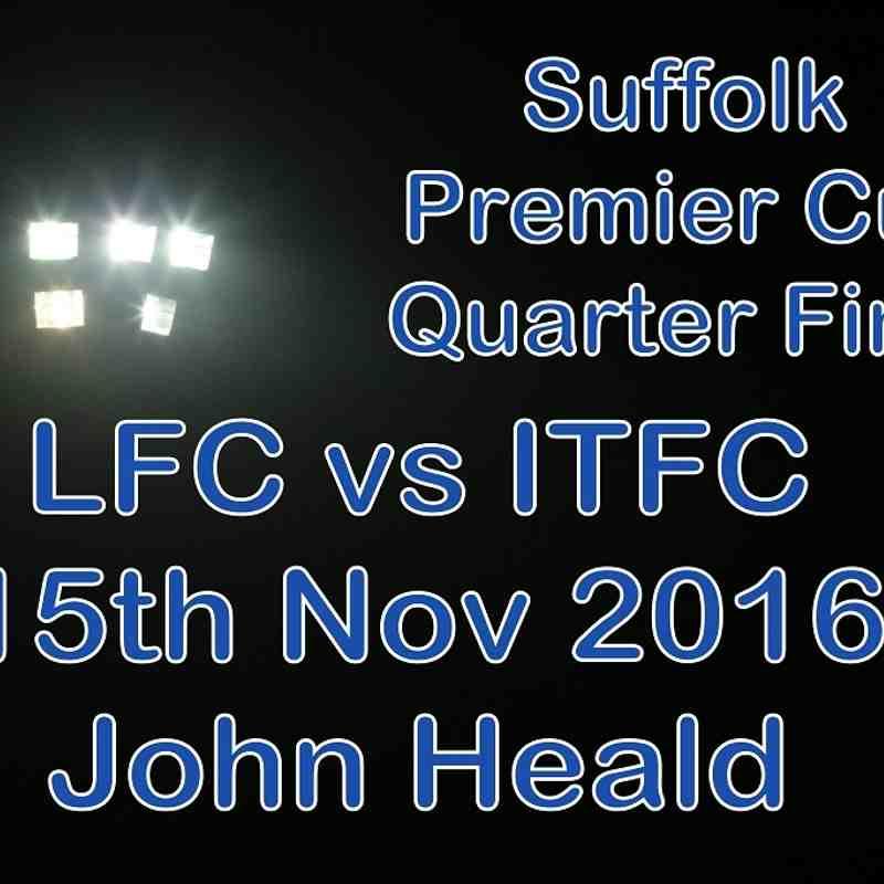 LFC vs ITFC  Suffolk Cup  15 Nov 2016   John Heald