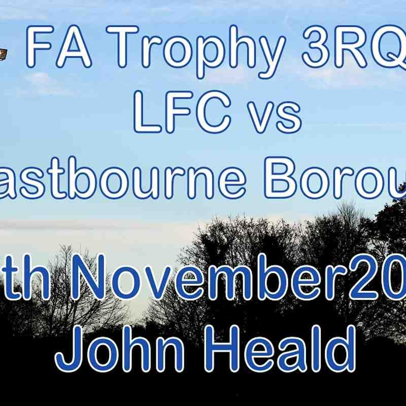 FA Trophy 3RQ  LFC vs Eastbourne  26th November 2016  John Heald