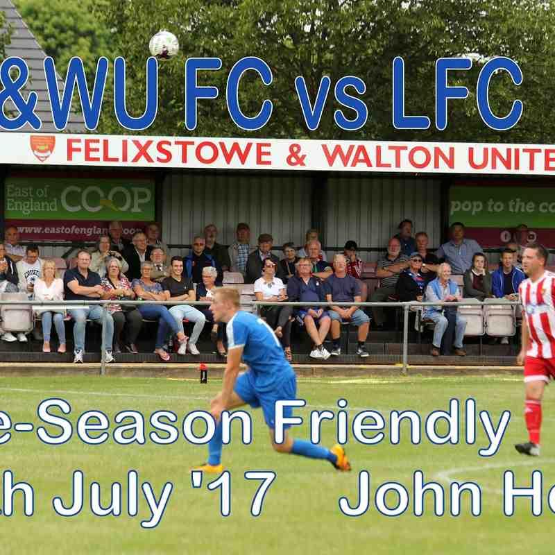 Felixstowe & Walton vs LFC   15 July 2017  John Heald