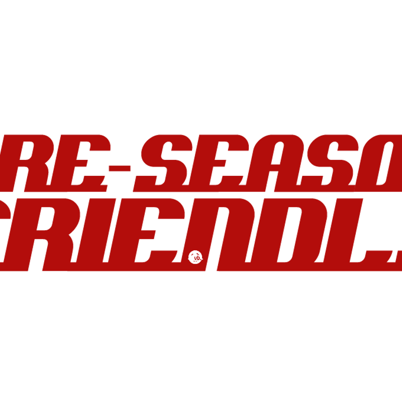 Last Pre-Season Friendly
