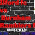 Ilford FC V Burnham Ramblers FC