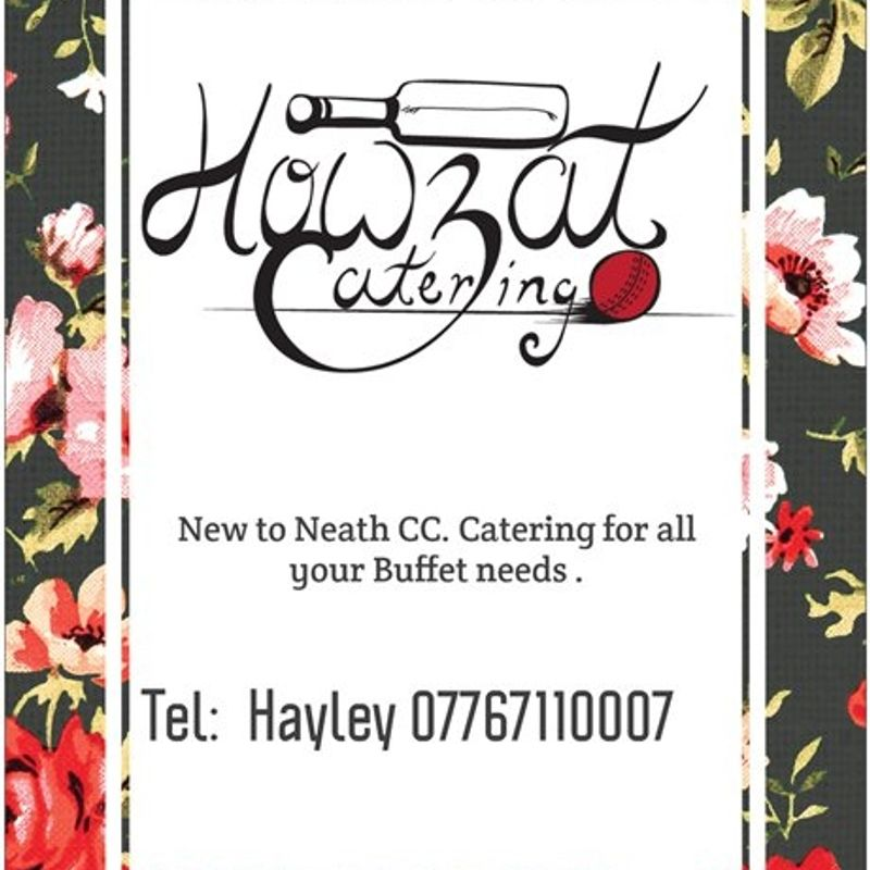 Howzat Catering- For all your catering needs contact Hayley on 07767 110007- now based in Neath Cricket Club
