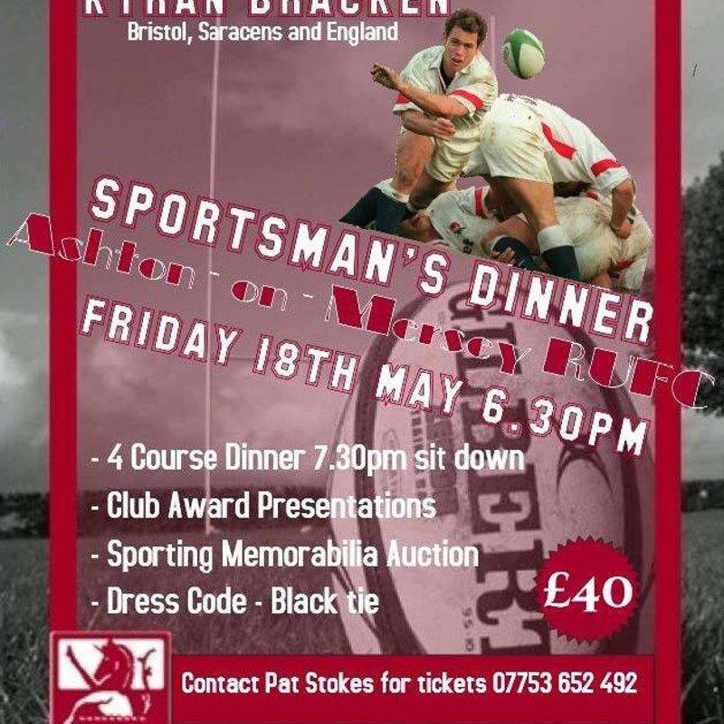 Sportsmans Dinner 18th May 2018 - save the date.  Guest speaker Kyran Bracken.