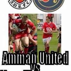 Warriors v Amman United is ON!!