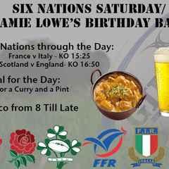 Six Nations Saturday/ Jamie Lowe's Birthday Bash !