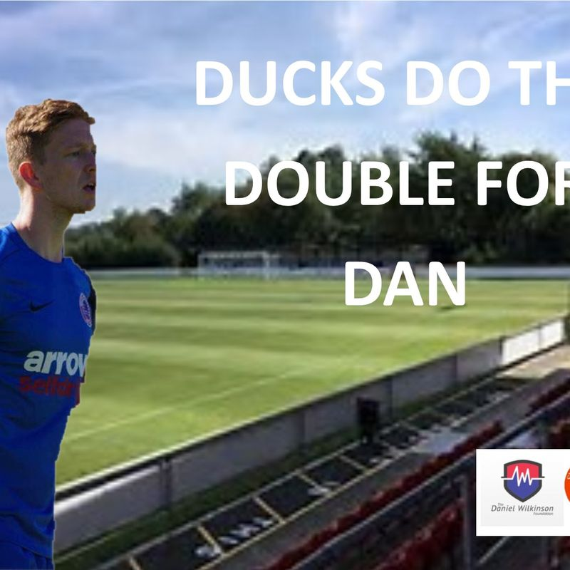 DUCKS DO THE DOUBLE FOR DAN !!!!