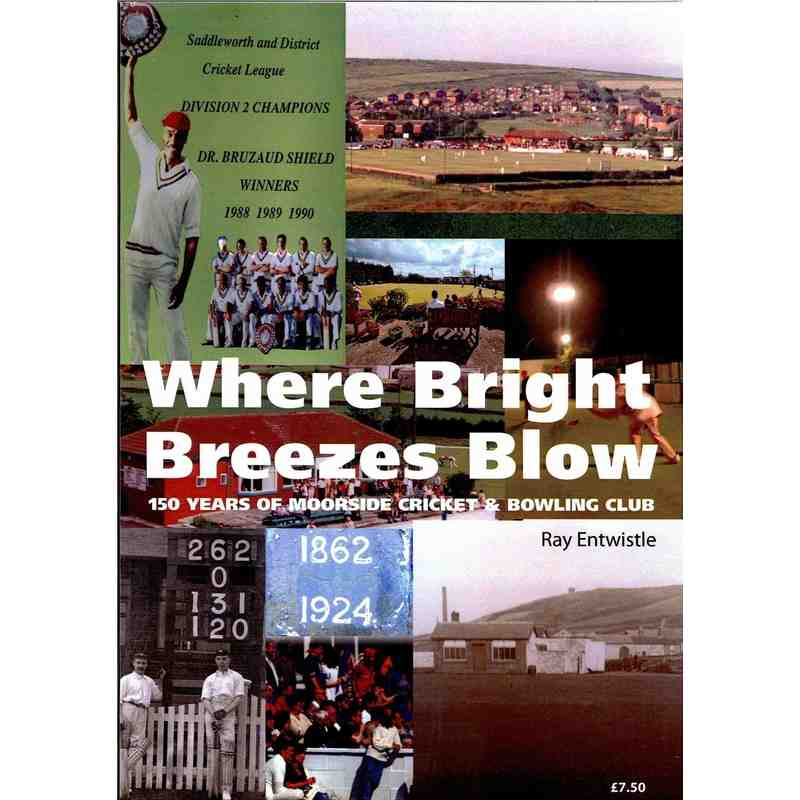 """Where Bright Breezes Blow"" - A history of Moorside C&BC"