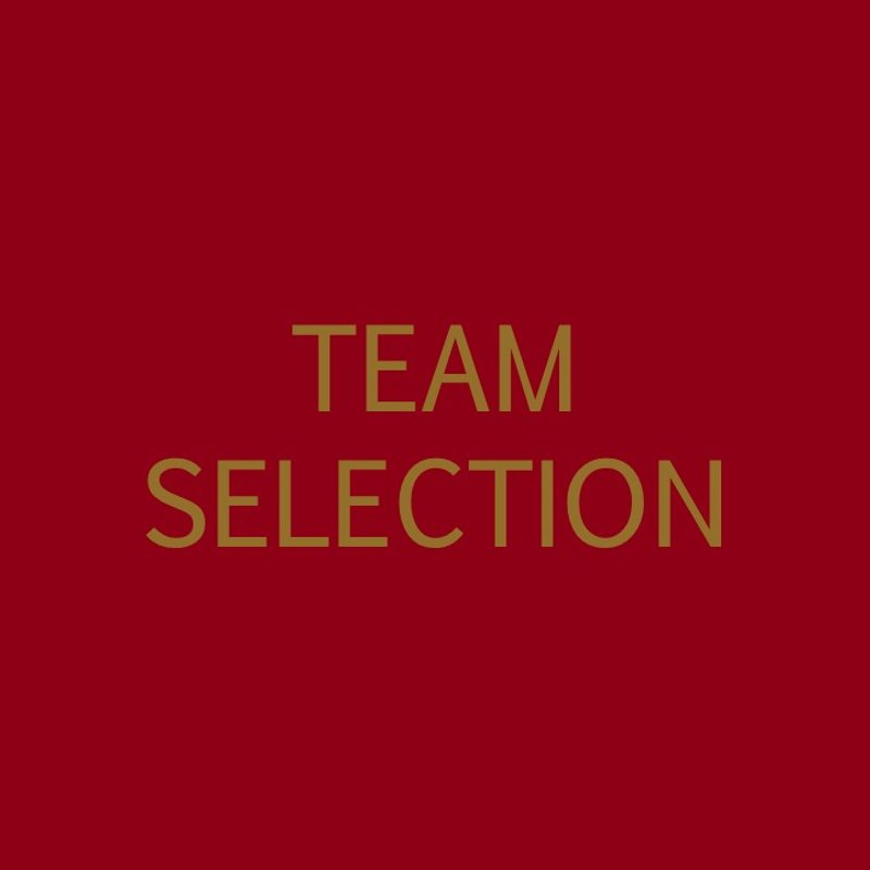Team Selection - 9th/10th June