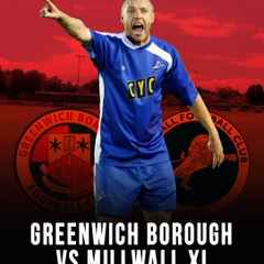 Greenwich Borough v Millwall XI : TICKETS STILL AVAILABLE AND ON SALE!!