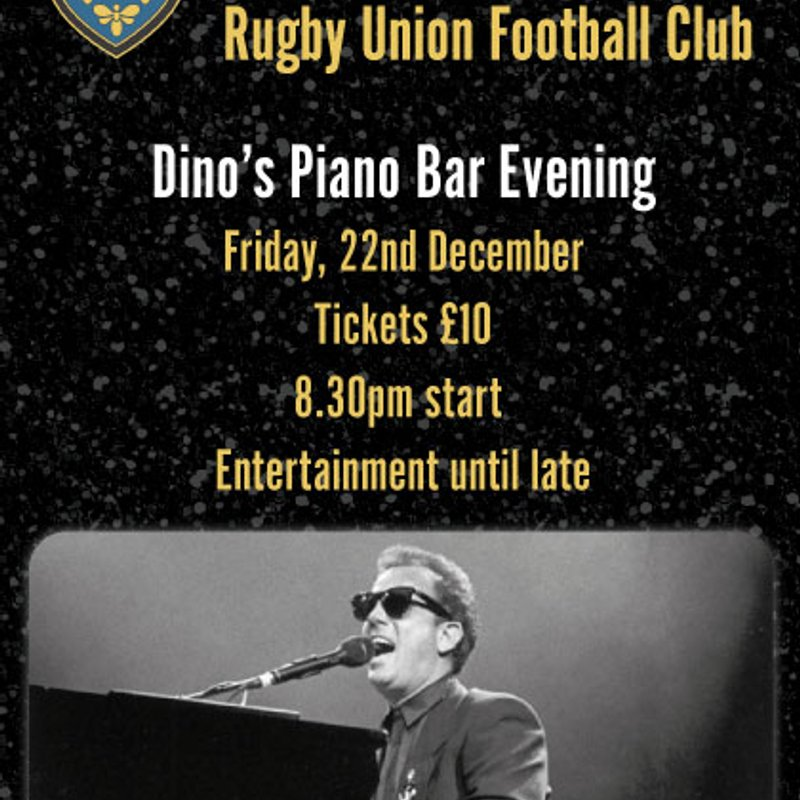 Dino's Piano Evening - Friday 22nd December 2017 from 8:30pm until late . Tickets £10, light supper included available from the Club bar
