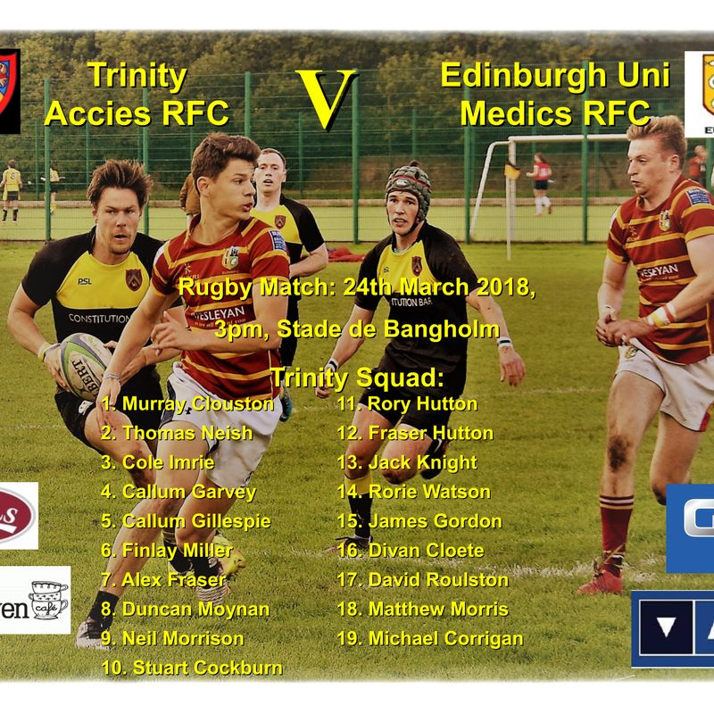 Next match: Trinity Accies v Edinburgh Uni Medics RFC, 24th March, 3pm Bangholm
