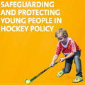 Safeguarding and Protecting Young People in Hockey Policy