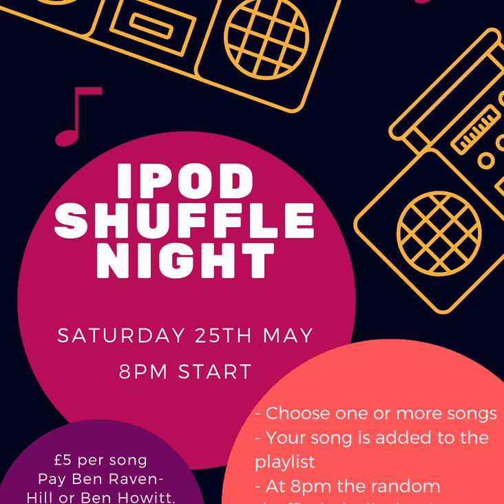 iPod Shuffle Night - Saturday 25th May - 8pm