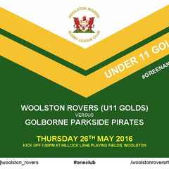 WOOLSTON ROVERS (U11 GOLDS) v GOLBORNE PARKSIDE PIRATES