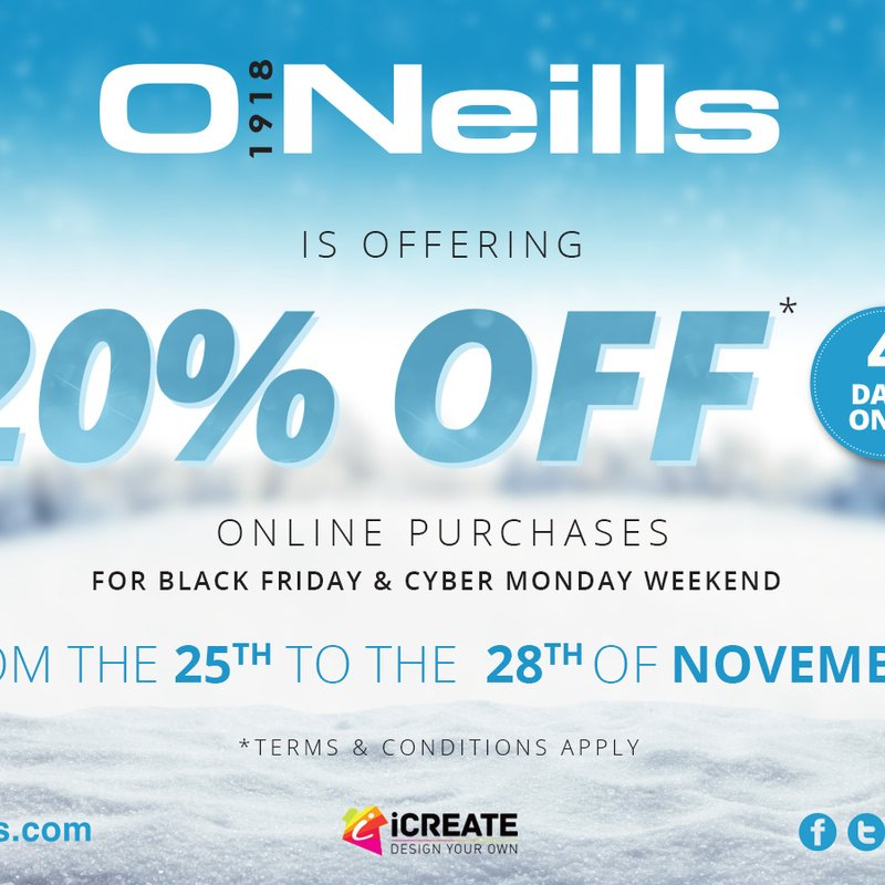 O'NEILLS BLACK FRIDAY AND CYBER MONDAY DISCOUNT OFFER