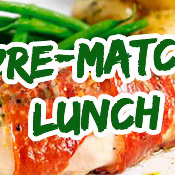 Pre match Lunch - Saturday 14th April