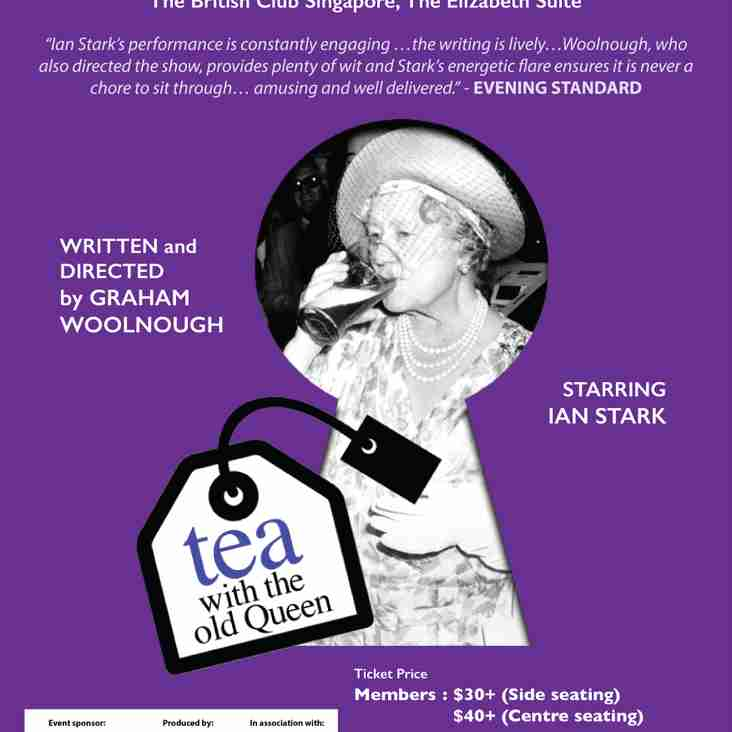 TEA WITH THE OLD QUEEN - British Theatre Playhouse Production