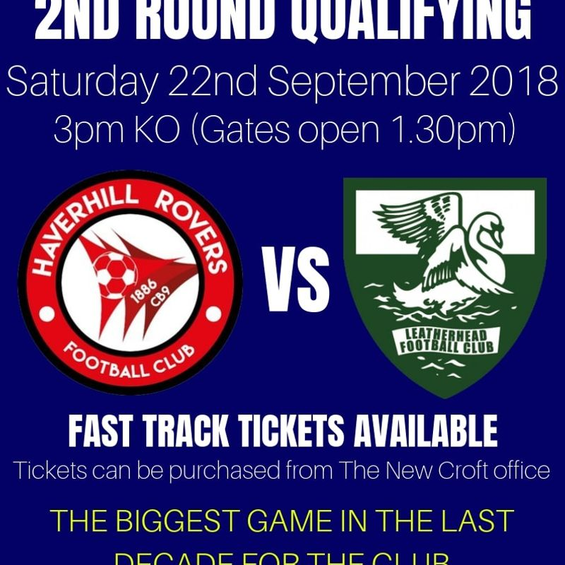 TODAY - EMIRATES FA CUP - SECOND QUALIFYING ROUND - HAVERHILL ROVERS vs LEATHERHEAD - SAT. 22 SEP 18
