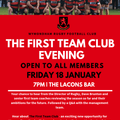7pm - Friday 18th January 2019 First Team Club Evening