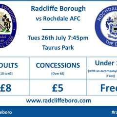 Rochdale AFC 26th July - Ticket News and message from the chairman!