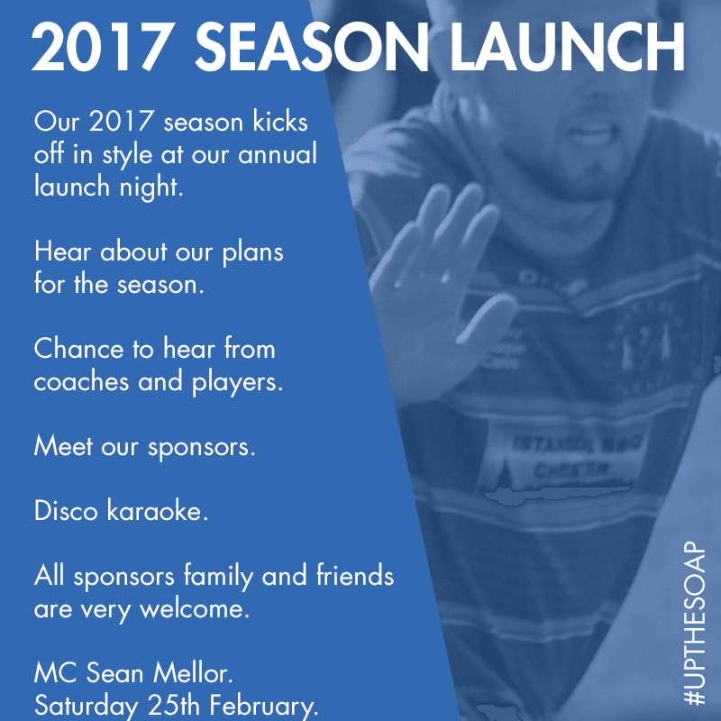 2017 SEASON LAUNCH NIGHT. Be a part of THE SOAP. Sat 25th Feb. #UPTHESOAP