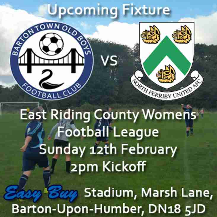 Upcoming Fixture | Barton Town Ladies vs. North Ferriby | Sunday 12th February | 2:00pm Kickoff | East Riding County Womens Football League