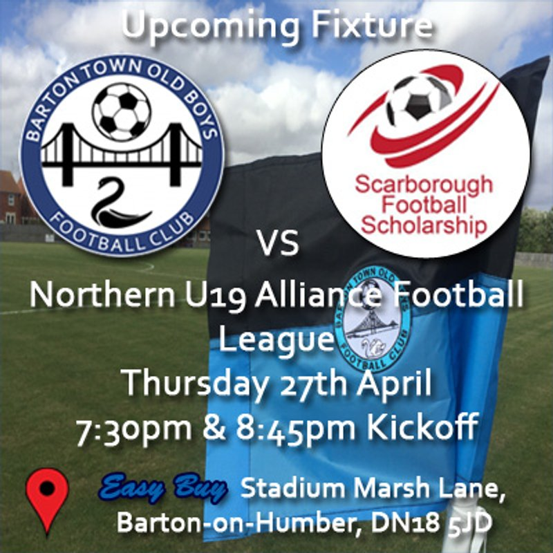Upcoming Fixture | Barton Town Old Boys FC Under 19s vs. Scarborough Football Scholarship | Thursday 27th April | 7:30pm & 8:45pm Kickoffs | Northern U19 Alliance Football League