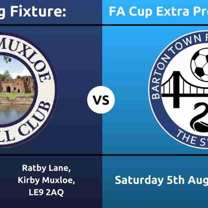 Upcoming Fixture | Kirby Muxloe vs Barton Town FC | Saturday 5th August | 3:00pm Kickoff | FA Cup Extra Preliminary Round