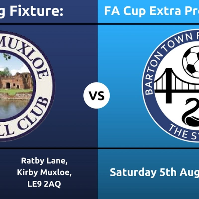 Upcoming Fixture | Kirby Muxloe vs Barton Town FC | Saturday 5th August | 3:00pm Kickoff | FA Cup Extra Preliminary Round