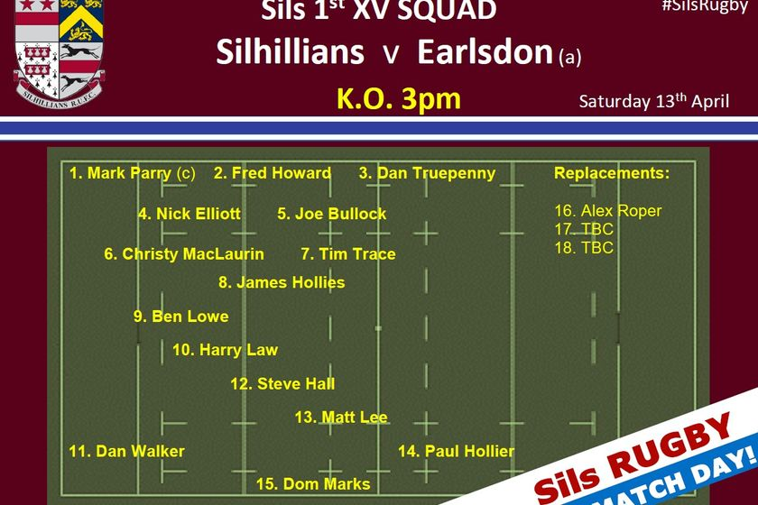 LAST Match Day! 1st XV Squad - Sils v earlsdon (a) 3pm KO