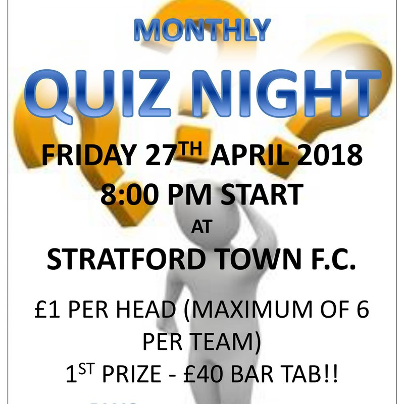 Quiz night at the club this Friday, 27th April  8pm start - First Prize a £40 bar tab!
