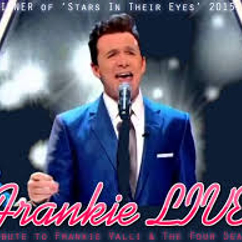 FRANKIE VALLI TRIBUTE - NOW SOLD OUT....NOW SOLD OUT....