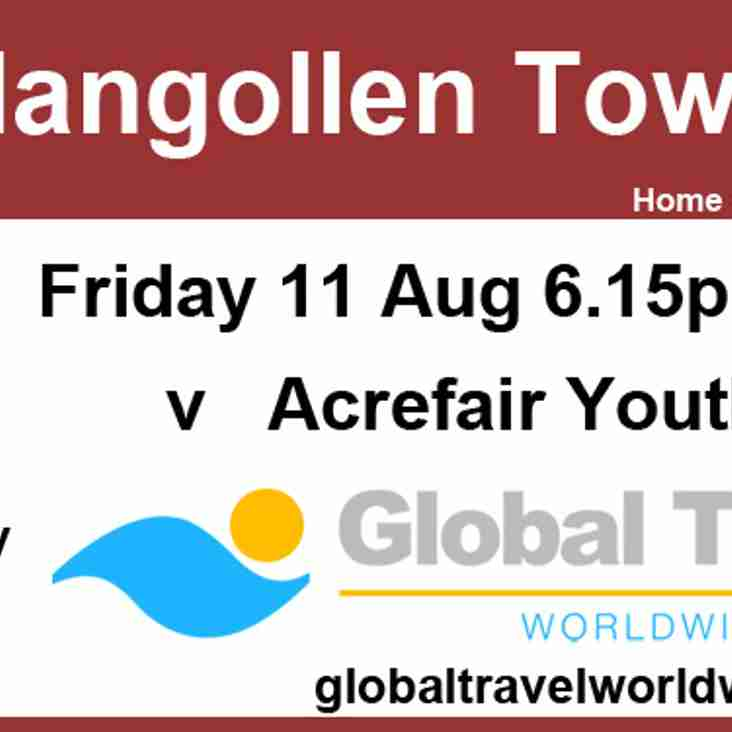 Llangollen v Acrefair ~  Friday 11th August ~ 18:15 kick off