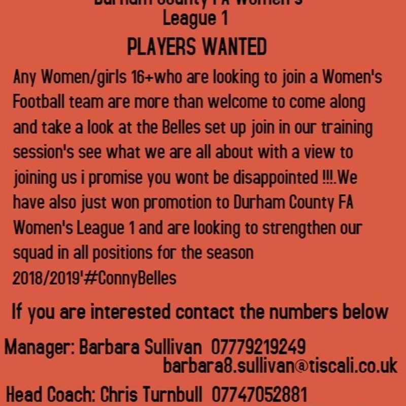 CONSETT AFC BELLES ARE NOW ON THE LOOK OUT FOR NEW PLAYERS TO STRENGTHEN THEIR SQUAD FOR THE NEW SEASON 2018/2019.WE HAVE JUST WON PROMOTION TO DURHAM COUNTY FC LEAGUE 1